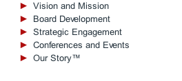 Vision and Mission Board Development Strategic Engagement Conferences and Events Our Story™